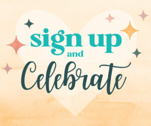Sign Up and Celebrate